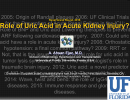 The Role of Uric Acid in Acute Kidney Injury, A. Ahsan Ejaz, MD (S-0001)